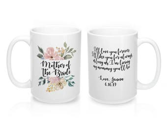 Mother Of The Bride Gift, Mother of The Bride Mug, Mom of the Bride Gift Mug, I Love you Forever, Gift for Mother of The Bride, Mother's Day