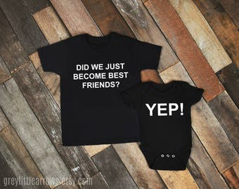 Did We Just Become Best Friends, Siblings Tee, Mommy & Me Tee, Baby Onesie, Toddler Shirt, Baby Shower Gift, Best Friends Shirts, Fall