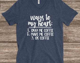 Ways to my Heart Heather Navy T-shirt - Coffee Shirts - Best Friend Gift - Buy Me Coffee - Make Me Coffee - Be Coffee