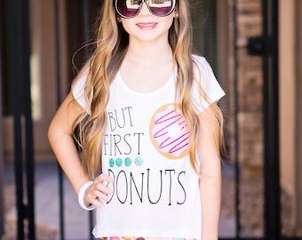 But First Donuts - Girls Donut Party Shirt - Donut Shirt - Donut Lover - Girls Donut Shirt - Donut Tee - Funny Tee - Donut T Shirt - Donut