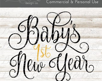 Baby's First New Years Svg - First New Year Svg File - New Years Baby Svg - 1st New Years Svg File - My First New Year Svg File