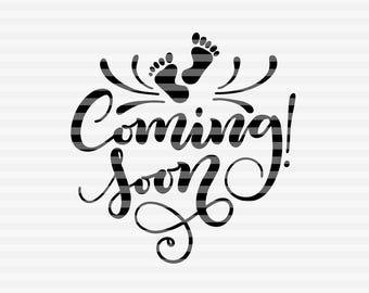 Coming soon baby - SVG - DXF - PDF files -  hand drawn lettered cut file - graphic overlay