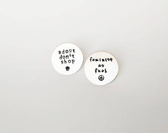 Personalized Pins // Custom Hand Stamped Pins + Feminist Pins + Custom Badges + Gifts for her + Friendship Jewelry + Best Friend Pins