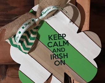 Keep Calm and Irish On Wooden Shamrock Door Hanger