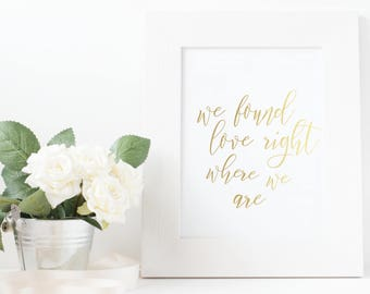Ed Sheeran Quote, Thinking Out Loud Print, We Found Love Right Where We Are Print