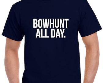 Bowhunt All Day Shirt- Bowhunting Tshirt- Bowhunting Gift- Hunting Tshirt for Him