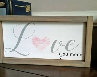 Love you more, hand painted wood sign with frame