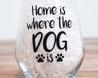 Gift For Dog Owner, Animal Lover Gift, Stemless Wine Glass, Home Is Where The Dog Is, Dog Owner Gift, Dog Mum, Gift For Dog Lover