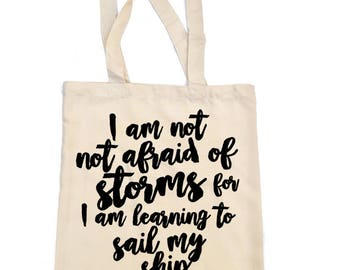 Little Women Tote Bag, 'I am not afraid of storms', Louisa May Alcott Quote, Literary Tote, Bookish Bag, Classic Literature Gift