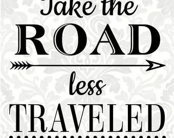 Take the road less traveled (SVG, PDF, Digital File Vector Graphic)