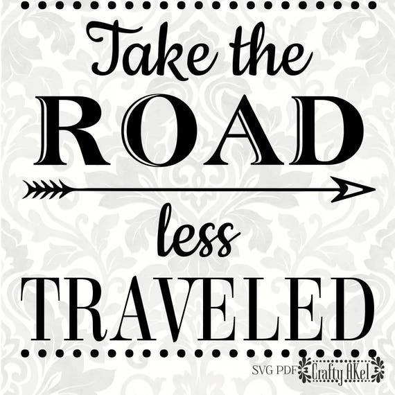 take the road less traveled svg pdf digital file vector