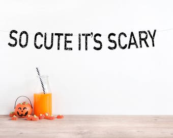 Halloween Glitter Banner, So Cute It's Scary, Halloween Sign, Halloween Party Decorations, Birthday Party, Baby Shower, Nursery Decor