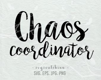 Chaos Coordinator SVG File Silhouette Cut File Cricut Clipart Print Vinyl sticker shirt design svg