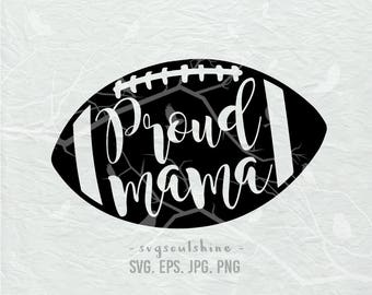 Proud Mama SVG File Svg Silhouette Cutting File Cricut Clipart Download Print Template Vinyl sticker design Proud Football Mom Shirt