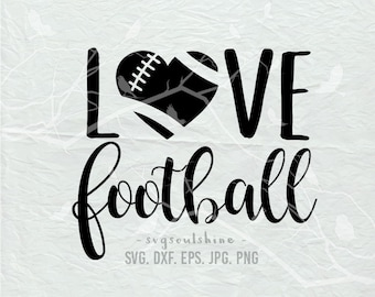 Love Football SVG File Silhouette Cut File Cricut Clipart Download Print Vinyl sticker T-Shirt Design DXF football life Svg