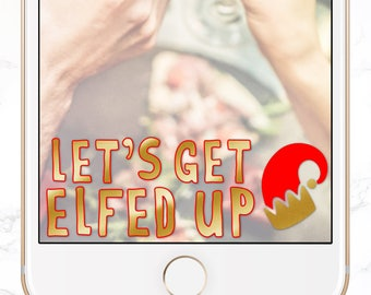 INSTANT DOWNLOAD christmas snapchat filter / let's get elfed up snap chat geofilter / elf holiday party / SGF-58
