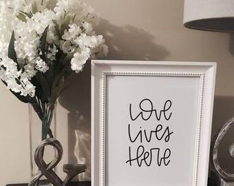 Love Lives Here - 8x10 print for frame