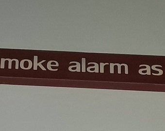 I use a smoke alarm as a timer, 18 inch shelf sitter, wooden sign