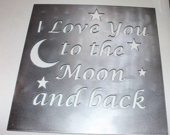 I love you to the Moon and Back Metal Wall Art Sign, , Baby Decor, Kids Room, Wedding, Anniversary