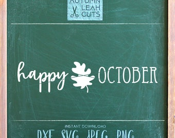 Happy October -- SVG, PNG, Jpeg, DXF cut file for Silhouette, Cricut - Instant Download Clipart - Fall Leaf Clipart - October Svg