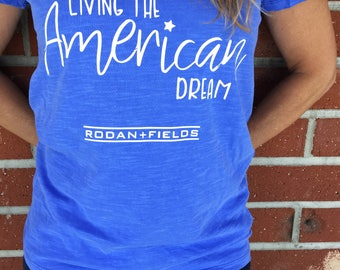 Living the American Dream; LIMITED EDITION; Rodan and Fields; Consultant Apparel; R+F