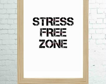 Instant Digital Download - Printable Quote - Inspirational Stree Free Zone Print - Zen Home Decor - Relaxation Wall Art - Digital Artwork