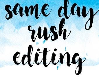 Same Day Rush Editing