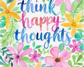 Think Happy Thoughts Watercolour Print