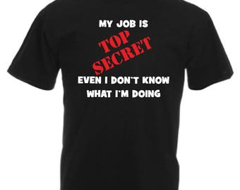 My Job Is Top Secret Red Funny T Shirt Novelty Slogan Birthday Christmas Xmas Gift Tee FREE UK POSTAGE secret santa