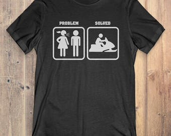 Snow Mobiling T-Shirt Gift: Problem Solved Snow Mobiling
