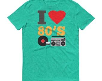 I Love the 80's Short-Sleeve T-Shirt