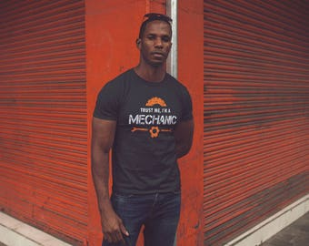 Trust Me I'm A Mechanic T-shirt Perfect Gift for Mechanic who can fix Cars, Trucks, Bikes or Airplanes - Mechanic Gift - Diesel Mechanic
