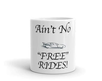 Ain't No Free Rides Spartees distressed white Mug