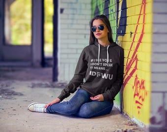 "Funny Womens Hoodie / Cardi B Quote Print/ Cute Hoodies for Girls/ Hoodies with Sayings/ "" IDFWU""/ Tumblr Clothing/ Graphic Hoodies"
