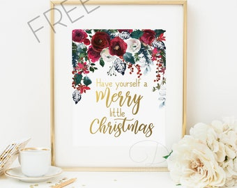 Have Yourself A Merry Little Christmas, Christmas Prints, Christmas Decoration, Holiday Decor, inspirational quotes, floral art