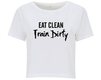 Eat Clean Train Dirty Fitness Crop Top