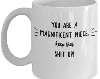 Funny Niece Mug - Gift For Niece - Niece's Birthday Valentine Appreciation - Keep That Shit Up - Coffee Tea Cup 11oz 15oz