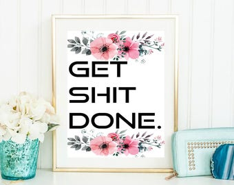 get shit done - get it done printable, inspirational quotes, motivational poster, typography wall art, get it done  poster