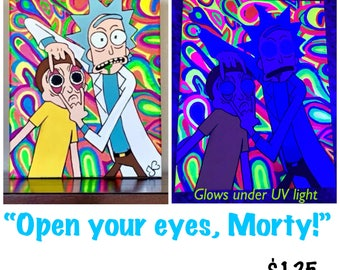 Open your eyes, Morty