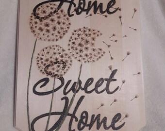 Home Sweet Home, Woodburning, Dandilion, Pyography, Wood Tatoo, Housewarming, Wedding Gift