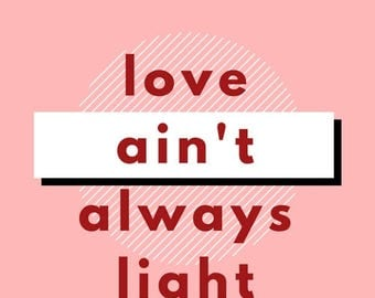 Love Ain't Always Light