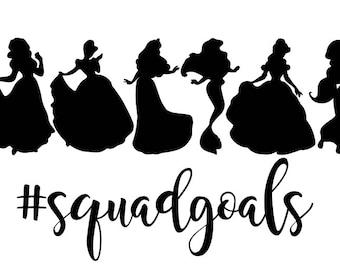Disney Princess Squad Goals SVG