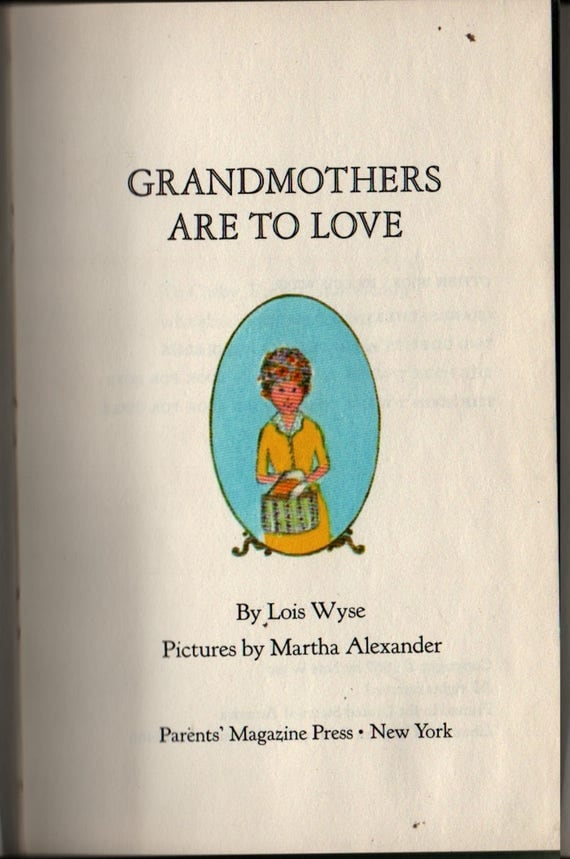 Grandmothers Are To Love - Lois Wyse - Martha Alexander - 1967 - Vintage Gift Book