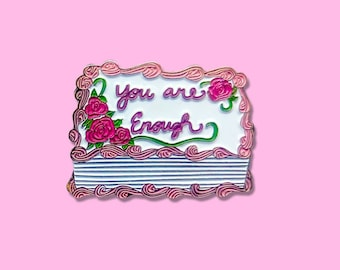 PREORDER - You are Enough Pink Birthday Cake Enamel Pins, Portion of proceeds donated to charity