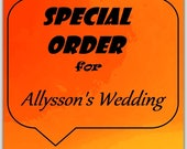Special Order for Allysson's Wedding