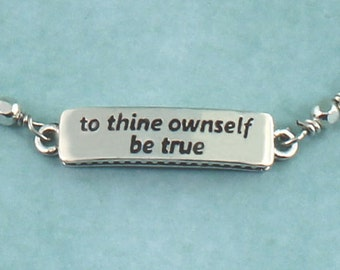 Quote Bracelet To Thine Ownself be True
