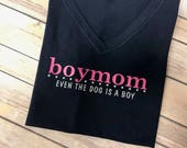 Boy Mom - Even the dog is a boy
