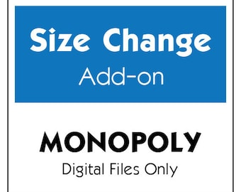 Custom SIZE CHANGE Add-on // for Any Monopoly Digital Printable // File Resize, Enlargement