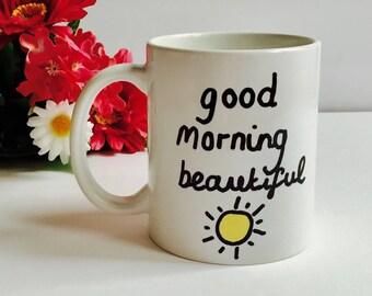 Good Morning Beautiful Coffee Mug, Gift For Her, Coffee Mug for Girlfriend, Coffee Mug For Wife, Sunshine Mug, Valentines Day Gift Mug