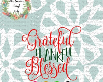 Grateful Thankful Blessed Svg Dxf, Eps, Png   Thankful SVG, Grateful Svg, Blessed SVG  Silhouette Cutting File   Personal & Commercial Use